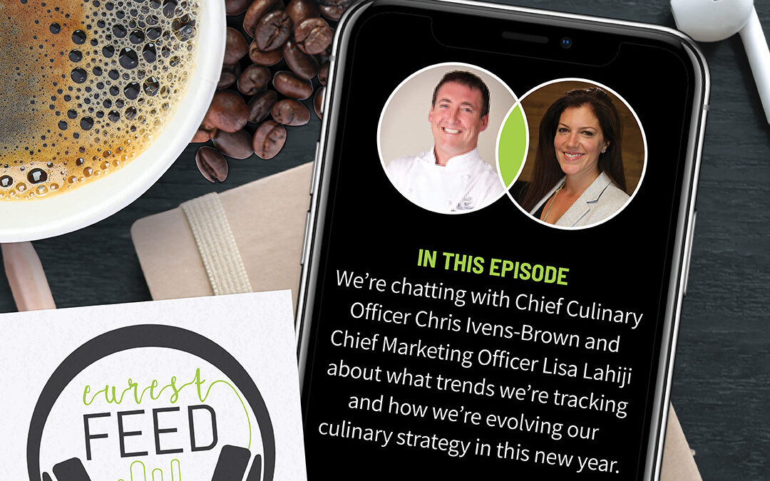 Episode 11: The Eurest Feed – Food & Experience Trends with Chris Ivens-Brown & Lisa Lahiji