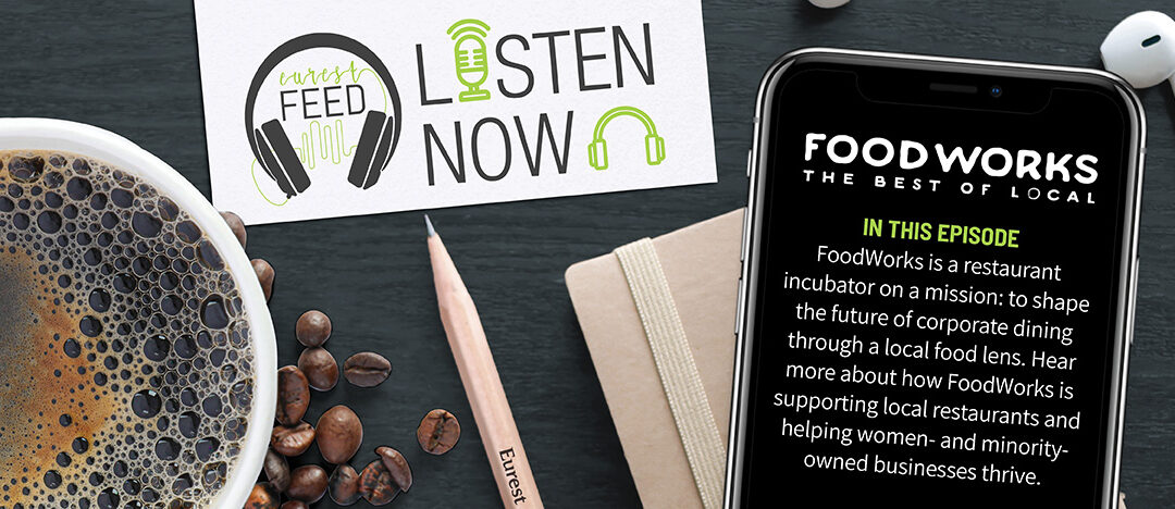 Episode 13: The Eurest Feed: Supporting Local with FoodWorks
